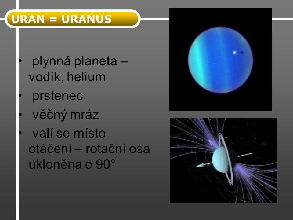 plynná planeta – vodík, helium prstenec věčný mráz