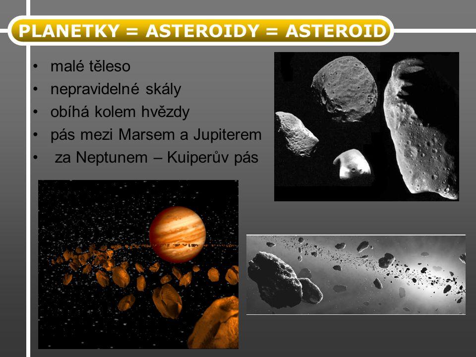 PLANETKY = ASTEROIDY = ASTEROID