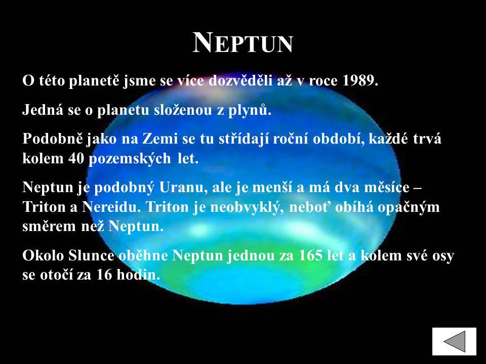 Neptun O této planetě jsme se více dozvěděli až v roce 1989.