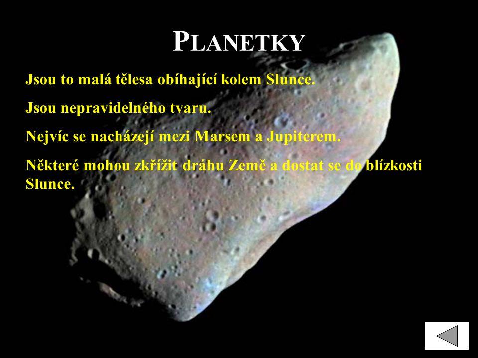 Planetky Jsou to malá tělesa obíhající kolem Slunce.