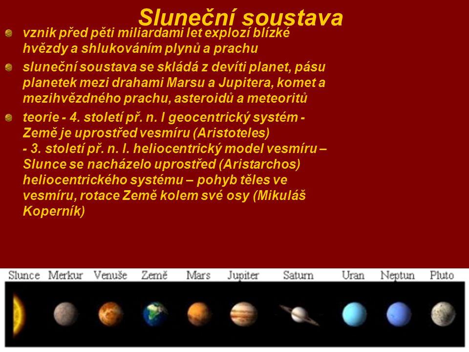 vznik před pěti miliardami let explozí blízké hvězdy a shlukováním plynů a prachu