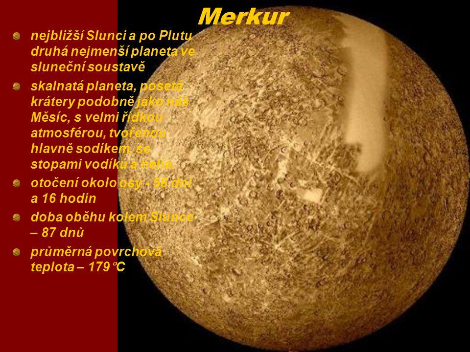 Merkur nejbližší Slunci a po Plutu druhá nejmenší planeta ve sluneční soustavě.