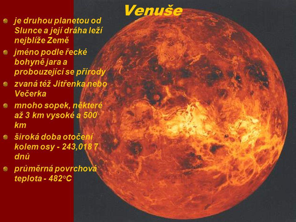 Venuše je druhou planetou od Slunce a její dráha leží nejblíže Země