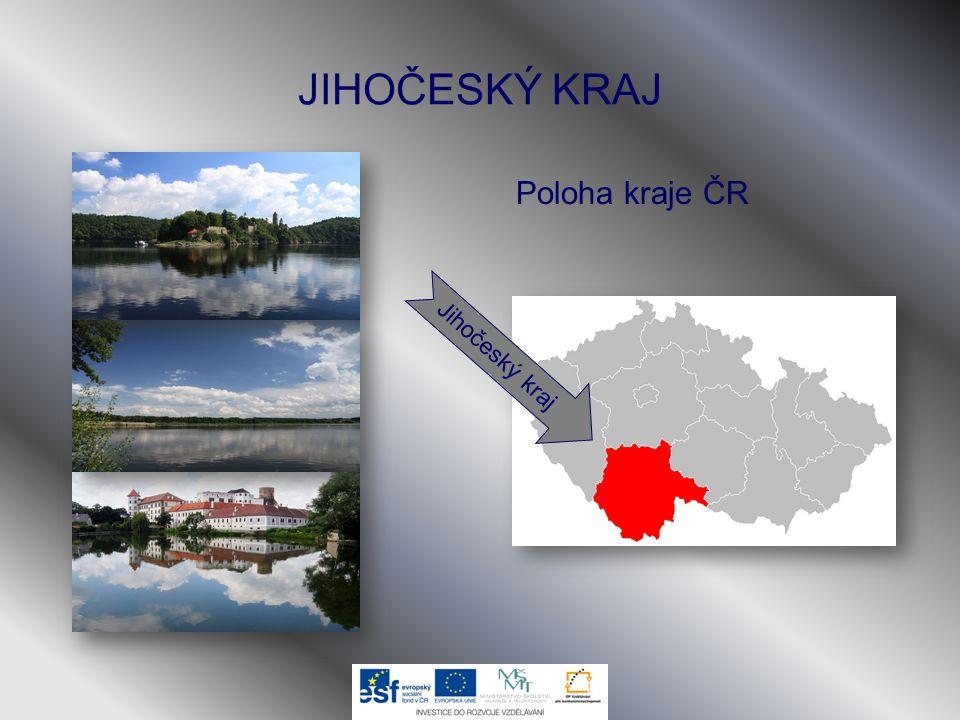 JIHOČESKÝ KRAJ Poloha kraje ČR Jihočeský kraj