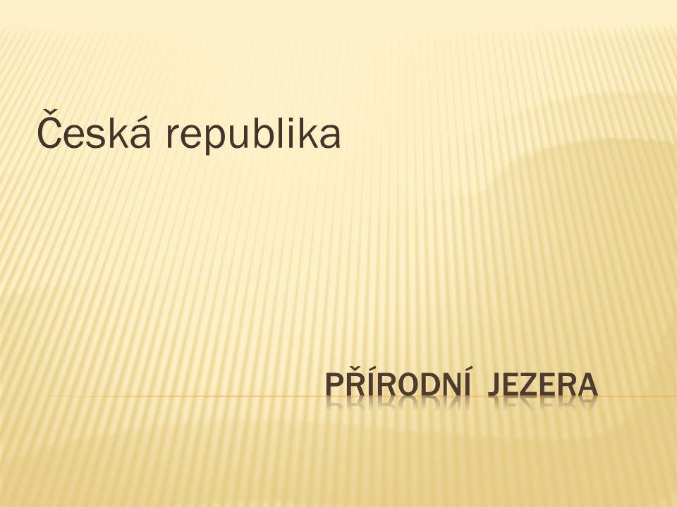Česká republika Přírodní jezera