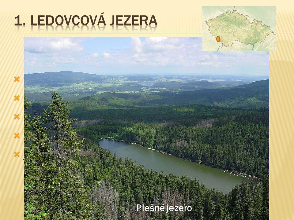 1. Ledovcová jezera Černé jezero Čertovo jezero Plešné jezero