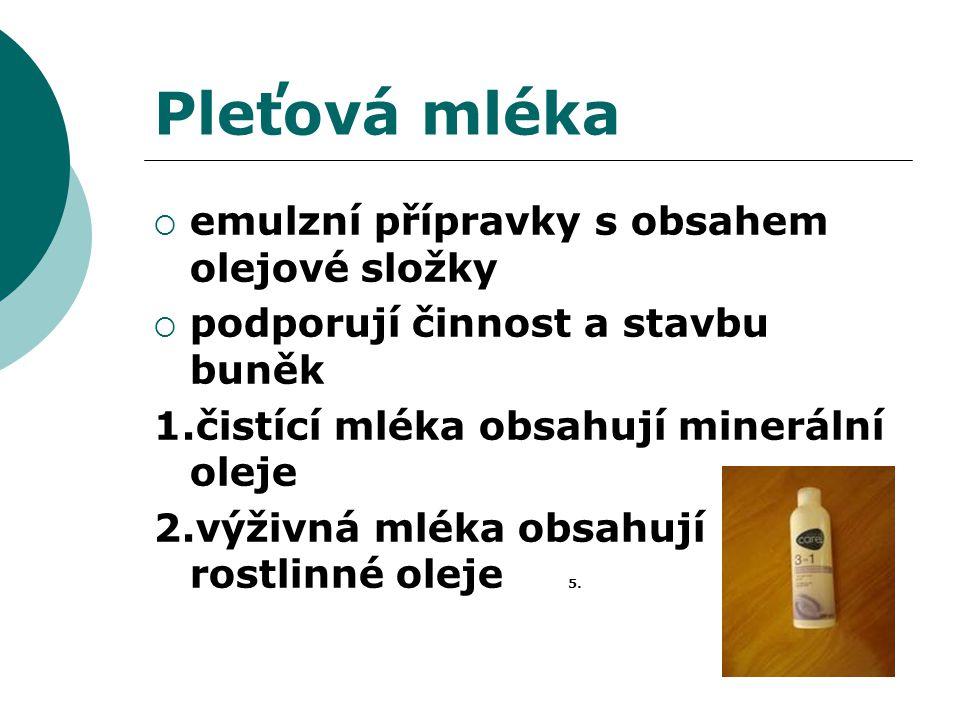 Pleťová mléka emulzní přípravky s obsahem olejové složky