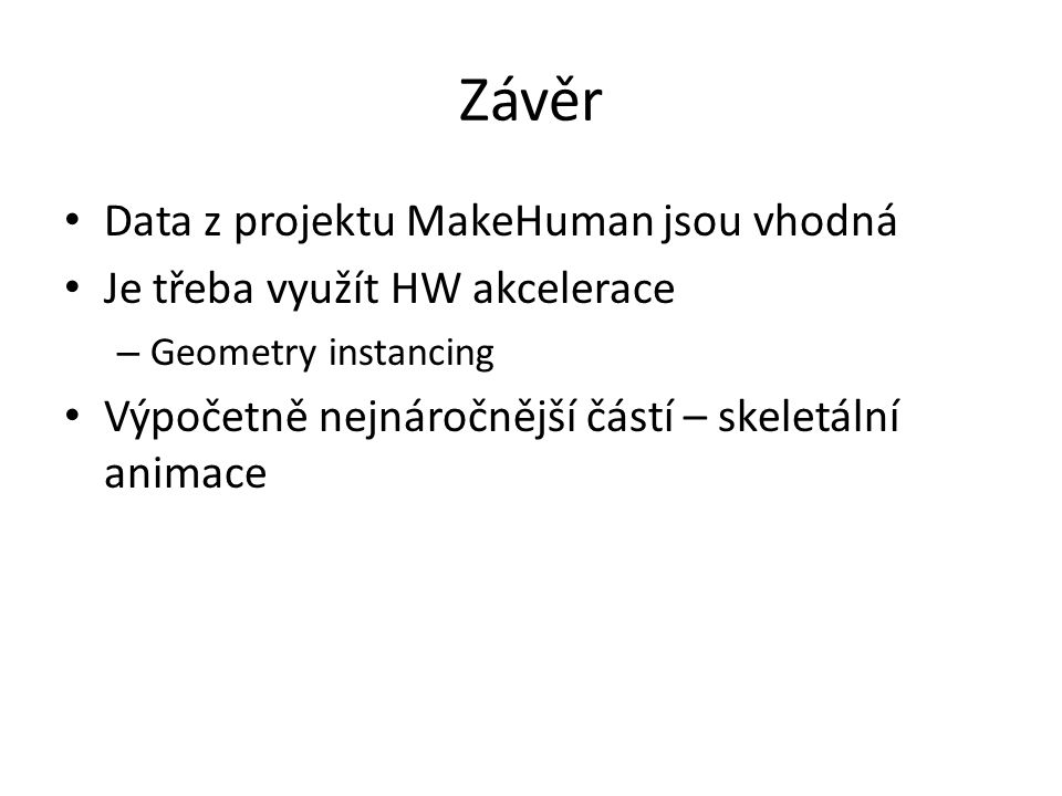 Závěr Data z projektu MakeHuman jsou vhodná