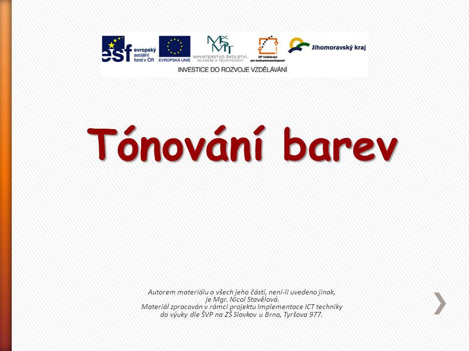 Tónování barev Autorem materiálu a všech jeho částí, není-li uvedeno jinak, je Mgr. Nicol Stavělová.