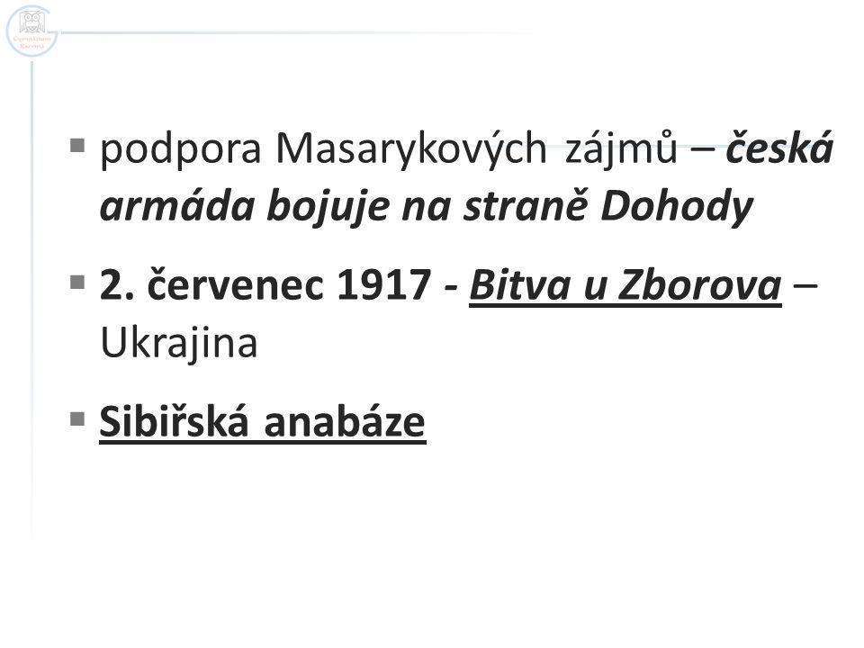podpora Masarykových zájmů – česká armáda bojuje na straně Dohody