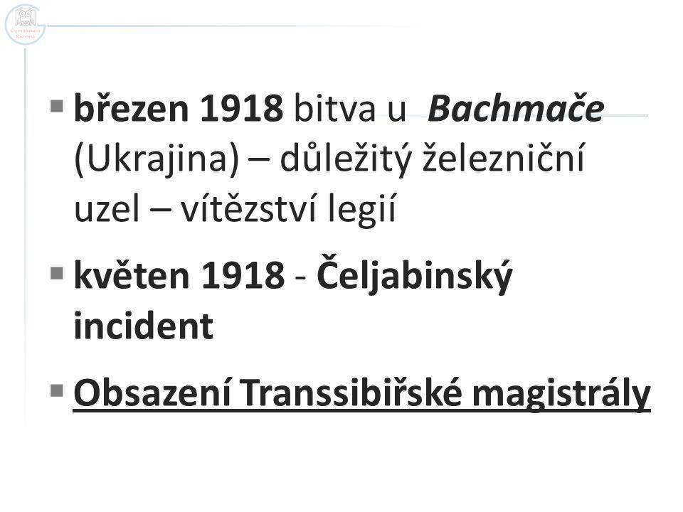 březen 1918 bitva u Bachmače (Ukrajina) – důležitý železniční uzel – vítězství legií