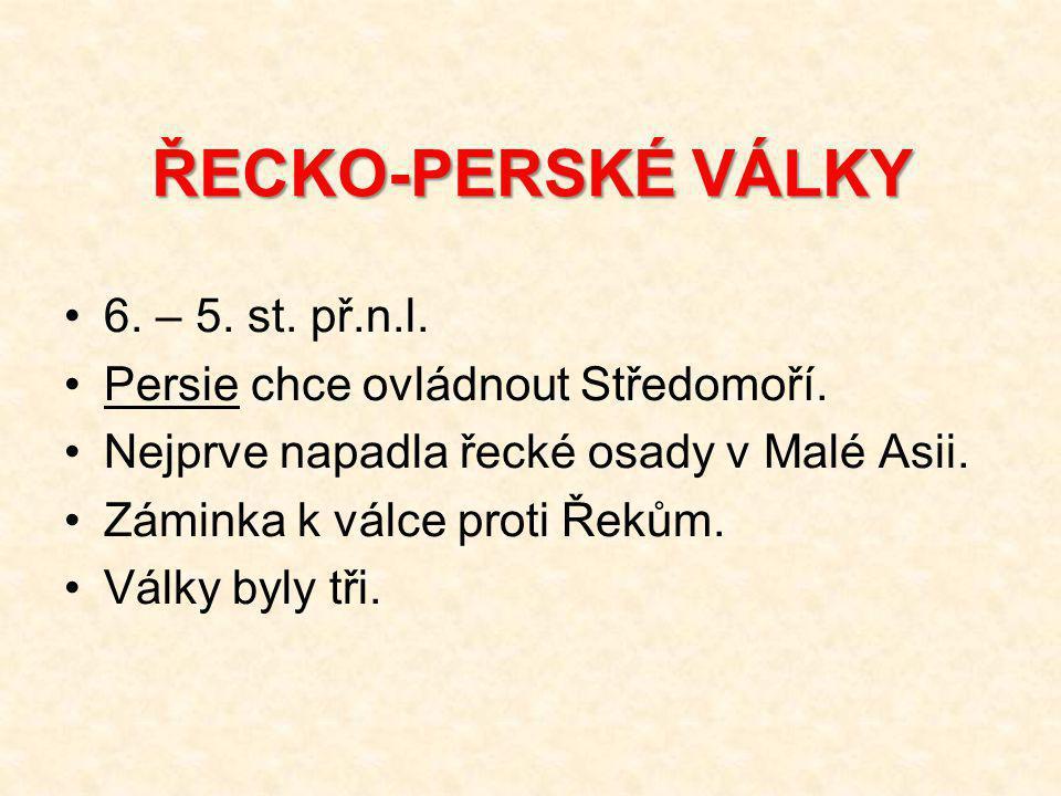 ŘECKO-PERSKÉ VÁLKY 6. – 5. st. př.n.l.