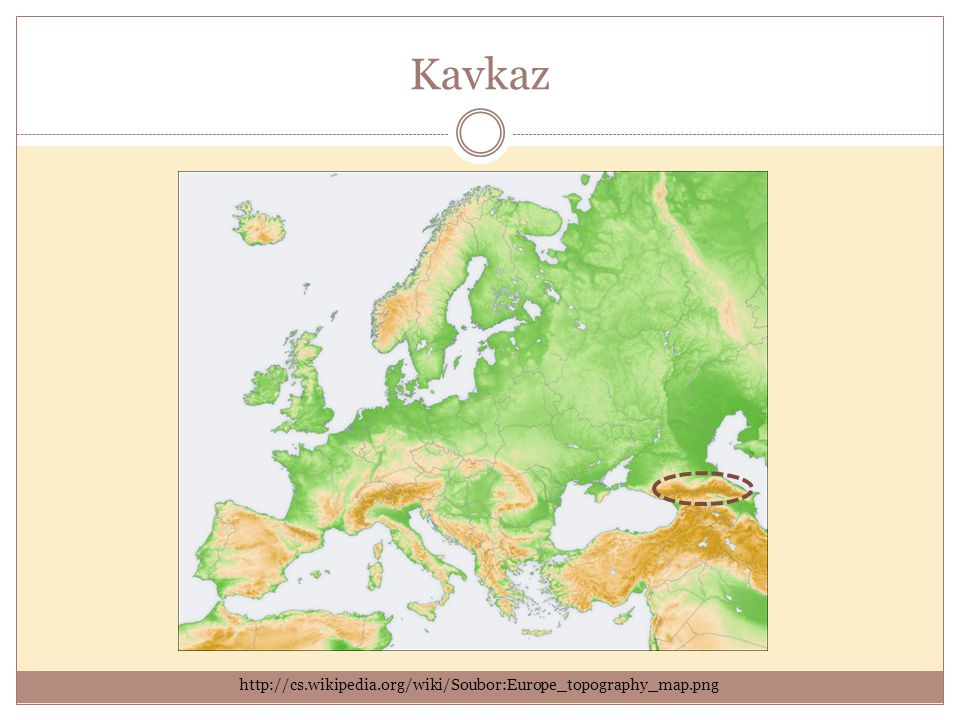 Kavkaz http://cs.wikipedia.org/wiki/Soubor:Europe_topography_map.png
