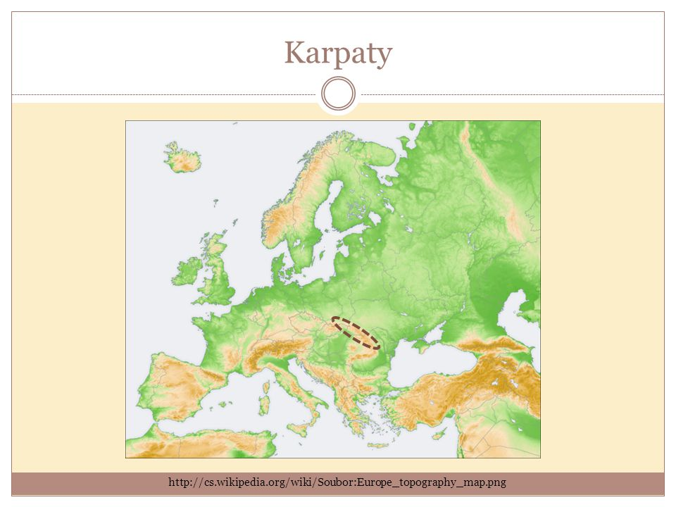 Karpaty http://cs.wikipedia.org/wiki/Soubor:Europe_topography_map.png