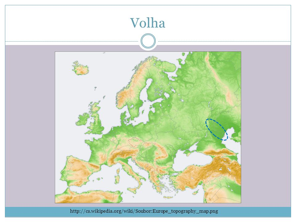 Volha http://cs.wikipedia.org/wiki/Soubor:Europe_topography_map.png