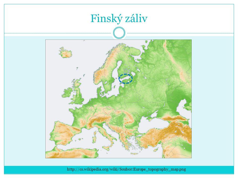Finský záliv http://cs.wikipedia.org/wiki/Soubor:Europe_topography_map.png