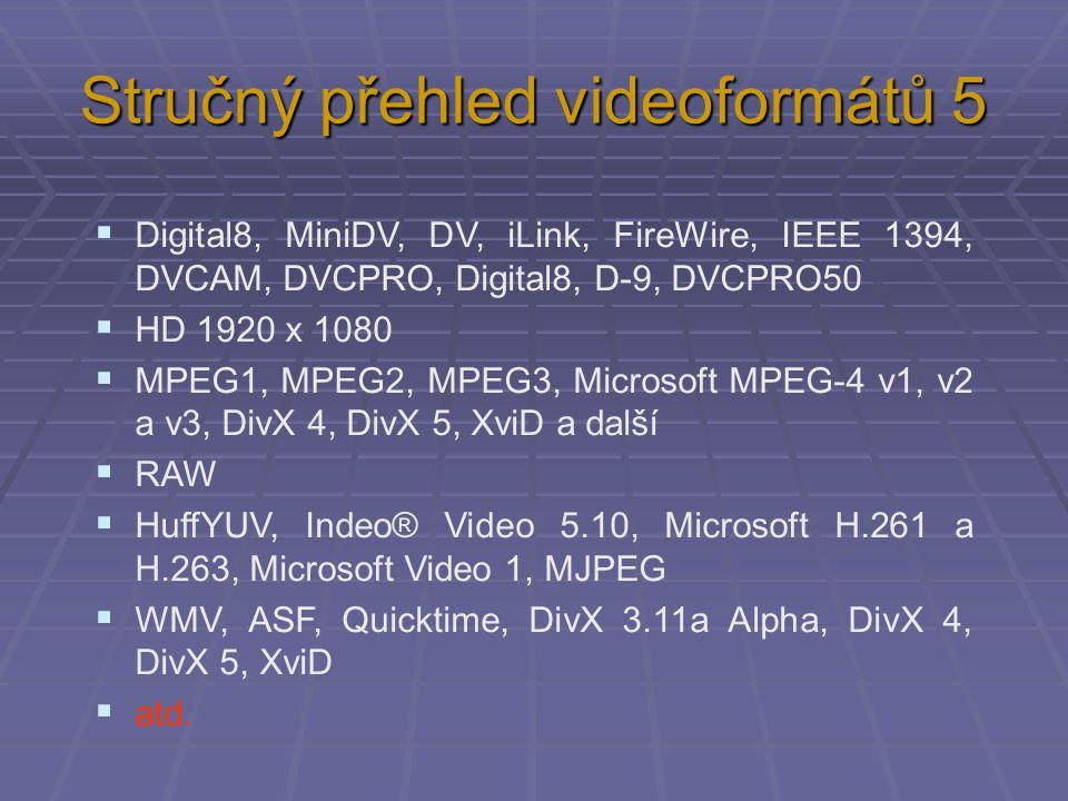 Stručný přehled videoformátů 5