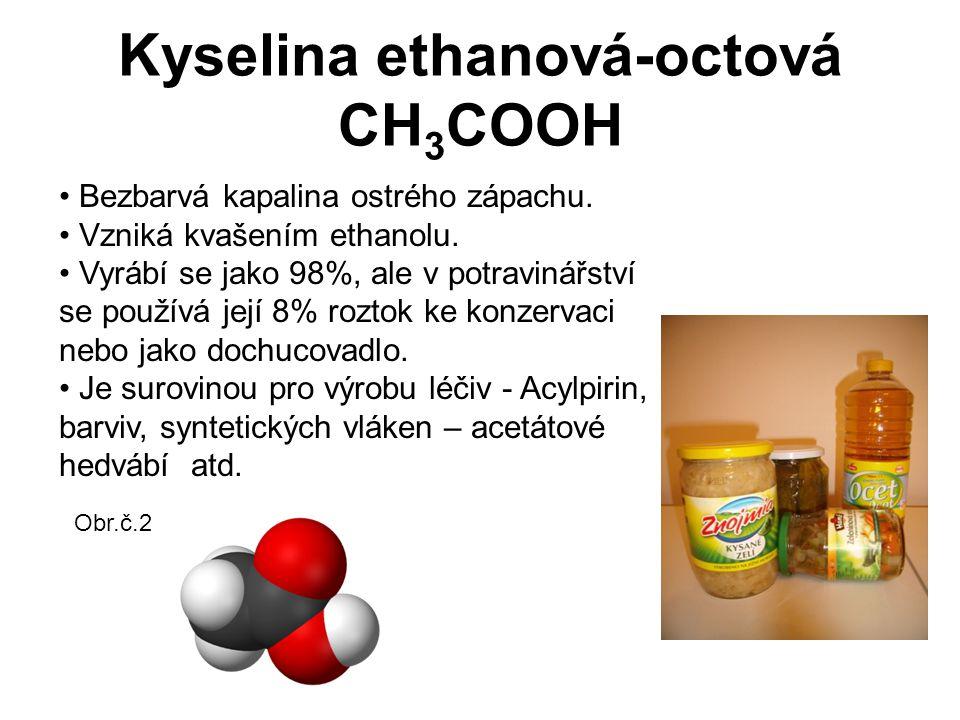 Kyselina ethanová-octová CH3COOH