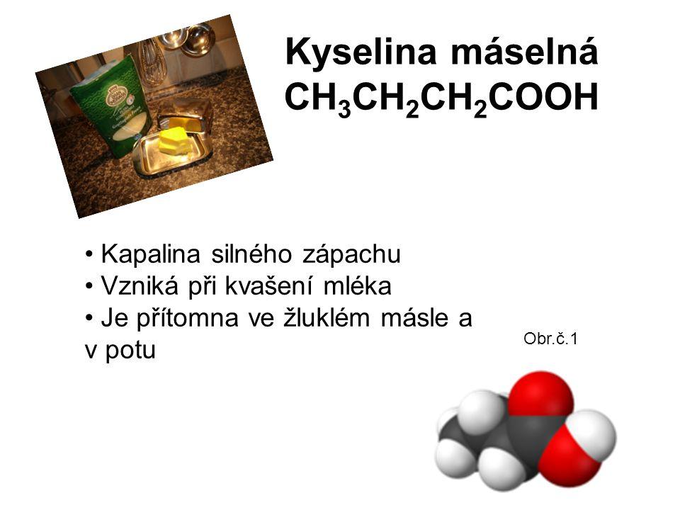 Kyselina máselná CH3CH2CH2COOH