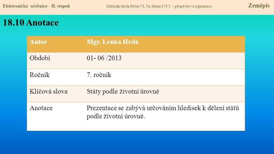 18.10 Anotace Autor Mgr. Lenka Hrdá Období 01- 06 /2013 Ročník