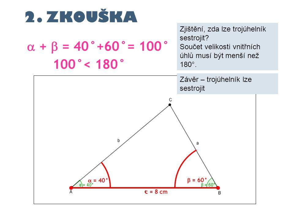 2. ZKOUŠKA  +  = 40°+60°= 100° 100°< 180°