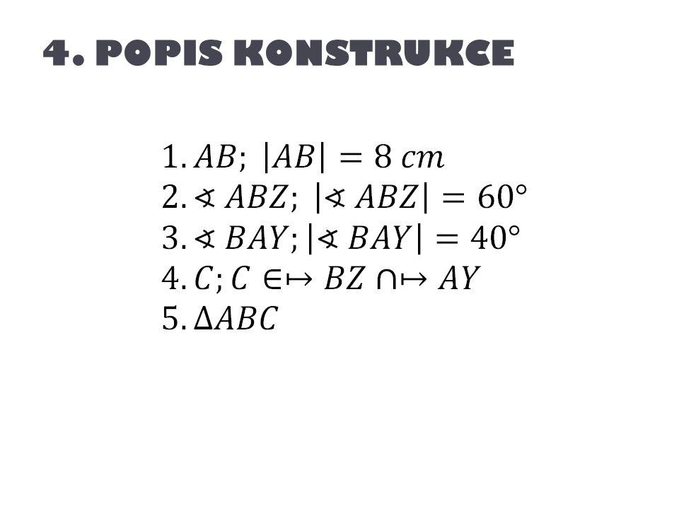 4. POPIS KONSTRUKCE
