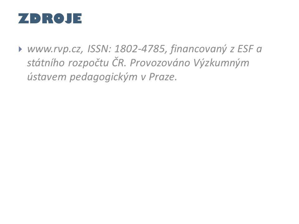 ZDROJE www.rvp.cz, ISSN: 1802-4785, financovaný z ESF a státního rozpočtu ČR.