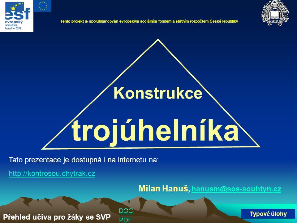 trojúhelníka Konstrukce Milan Hanuš, hanusm@sos-souhtyn.cz