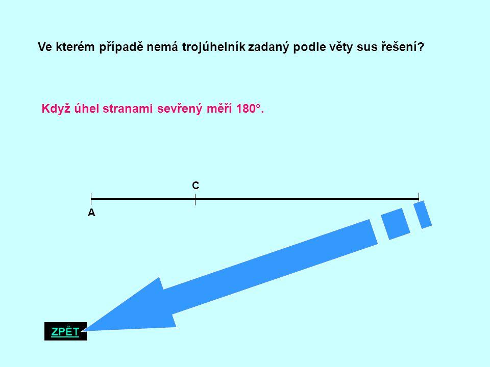 Ve kterém případě nemá trojúhelník zadaný podle věty sus řešení