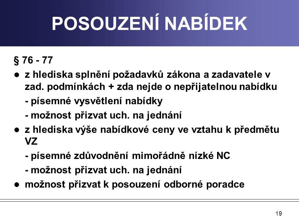 POSOUZENÍ NABÍDEK § 76 - 77. z hlediska splnění požadavků zákona a zadavatele v zad. podmínkách + zda nejde o nepřijatelnou nabídku.