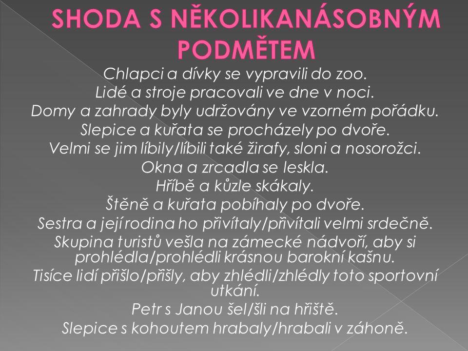 SHODA S NĚKOLIKANÁSOBNÝM PODMĚTEM