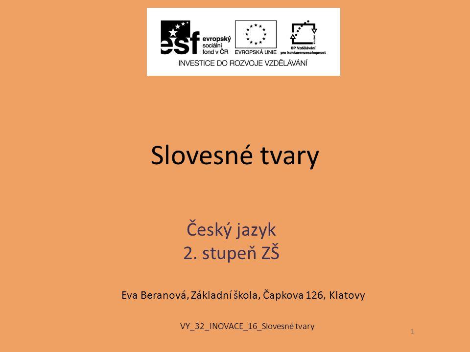Slovesné tvary Český jazyk 2. stupeň ZŠ
