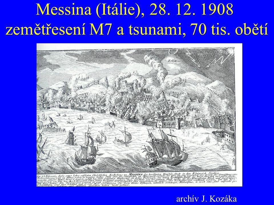 Messina (Itálie), 28. 12. 1908 zemětřesení M7 a tsunami, 70 tis. obětí
