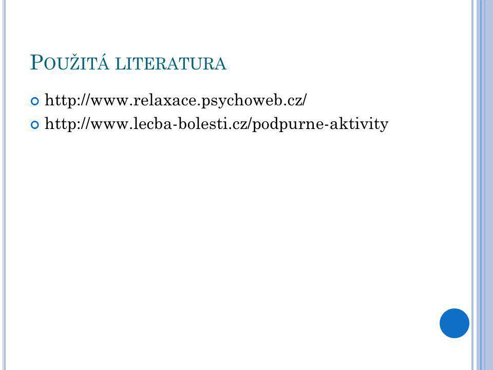 Použitá literatura http://www.relaxace.psychoweb.cz/