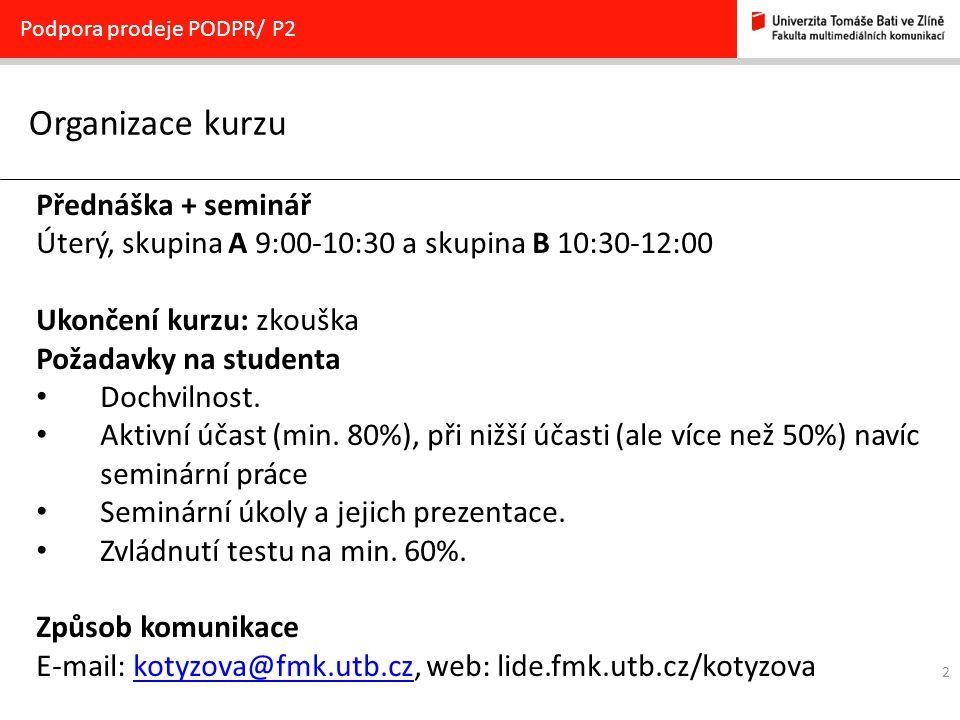 Organizace kurzu Přednáška + seminář