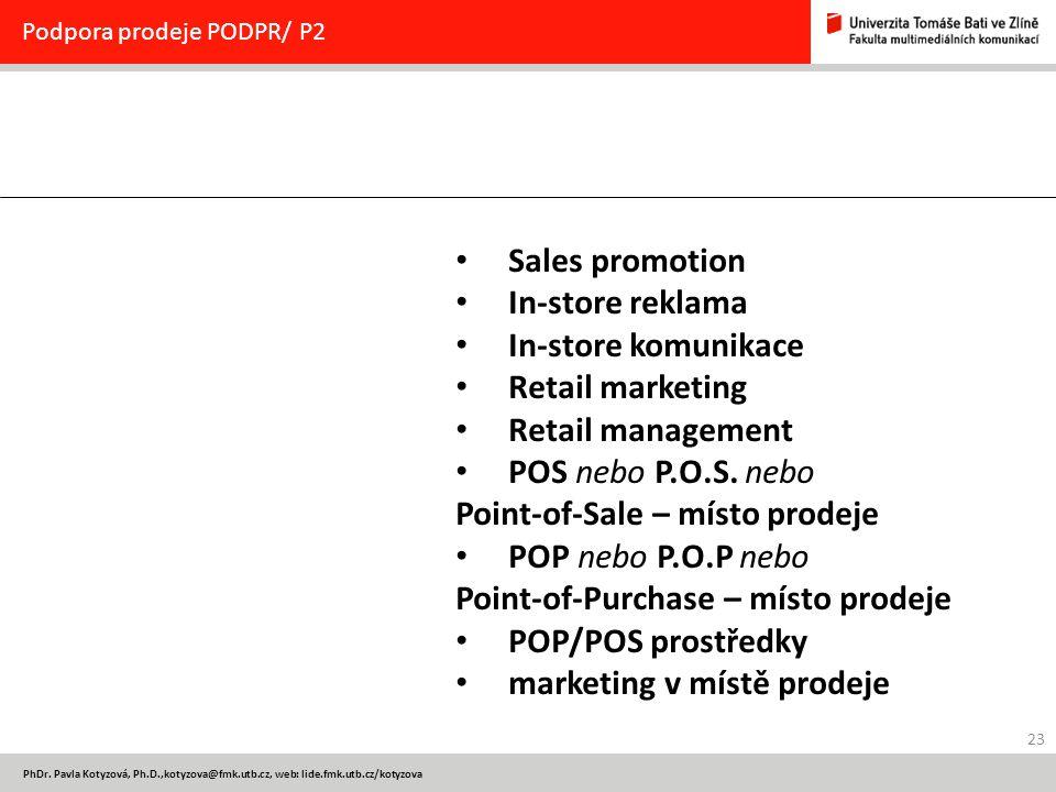 Point-of-Sale – místo prodeje POP nebo P.O.P nebo