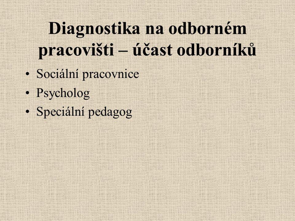 Diagnostika na odborném pracovišti – účast odborníků