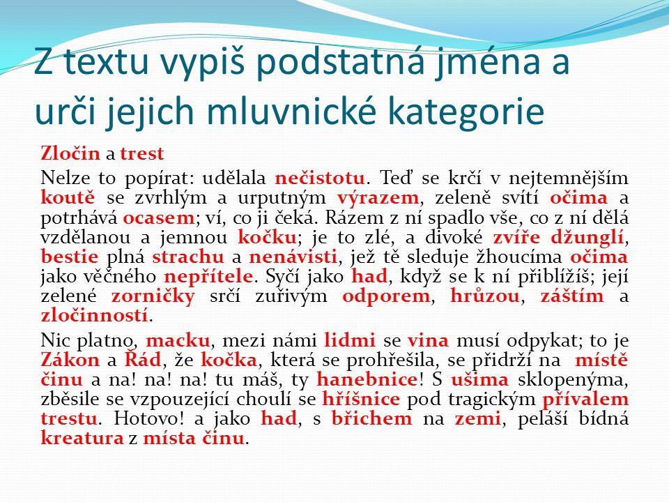 Z textu vypiš podstatná jména a urči jejich mluvnické kategorie