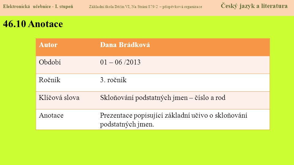 46.10 Anotace Autor Dana Brádková Období 01 – 06 /2013 Ročník