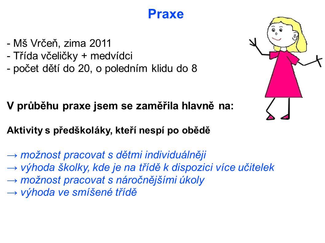Praxe - Mš Vrčeň, zima 2011 - Třída včeličky + medvídci