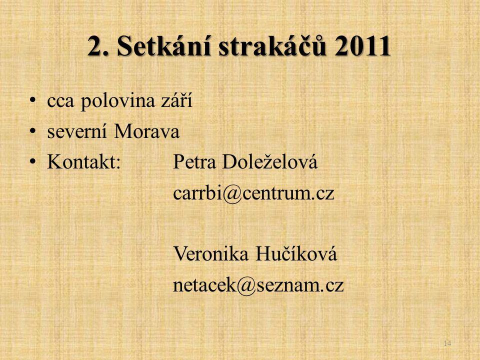 2. Setkání strakáčů 2011 cca polovina září severní Morava