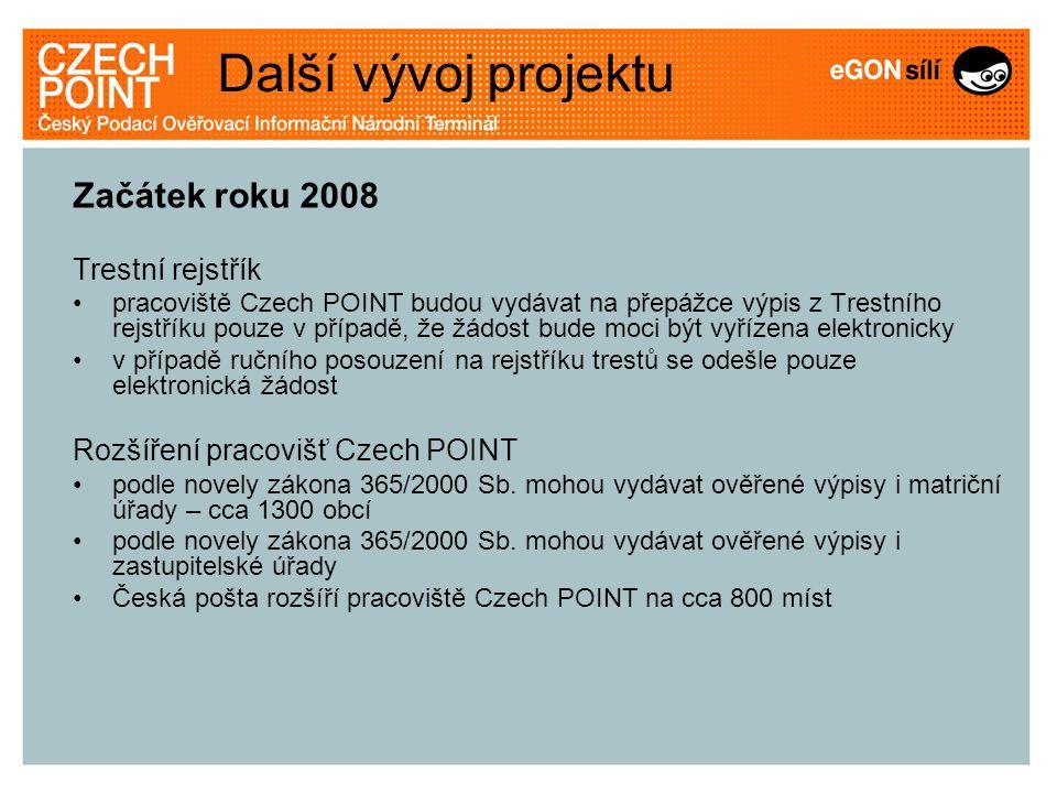 Další vývoj projektu Začátek roku 2008 Trestní rejstřík