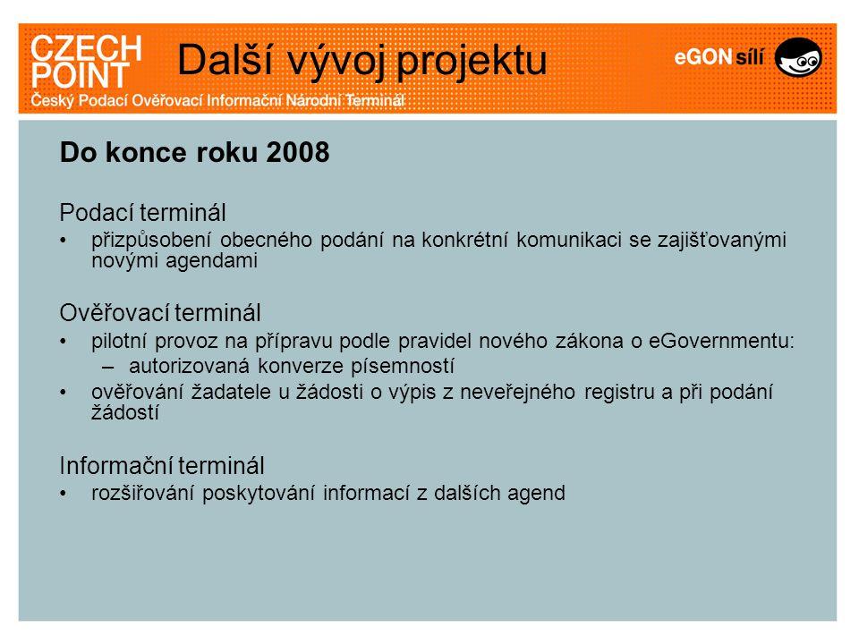 Další vývoj projektu Do konce roku 2008 Podací terminál