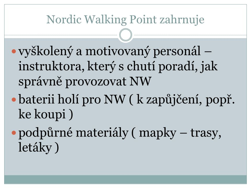 Nordic Walking Point zahrnuje
