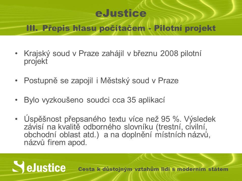 eJustice III. Přepis hlasu počítačem - Pilotní projekt