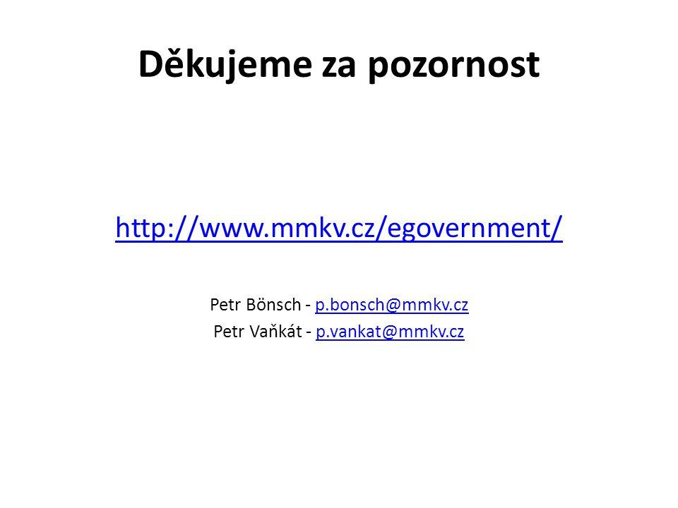 Děkujeme za pozornost http://www.mmkv.cz/egovernment/
