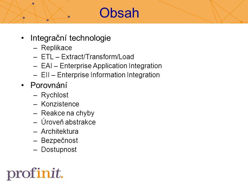 Obsah Integrační technologie Porovnání Replikace