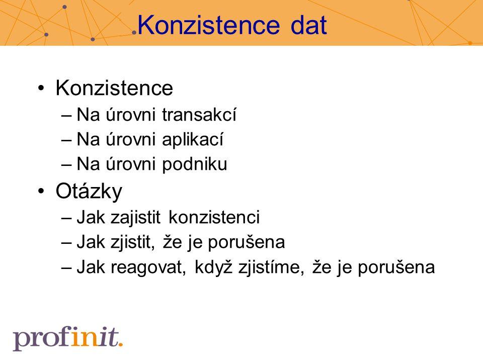Konzistence dat Konzistence Otázky Na úrovni transakcí
