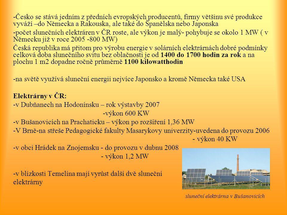 -v Dubňanech na Hodonínsku – rok výstavby 2007 -výkon 600 KW