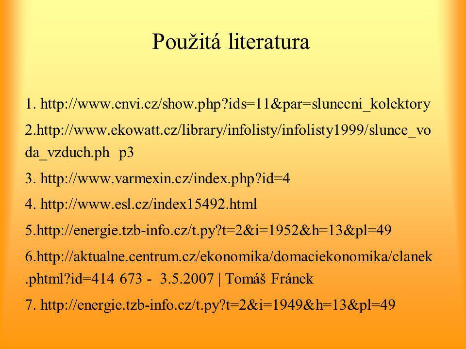 Použitá literatura 1. http://www.envi.cz/show.php ids=11&par=slunecni_kolektory.